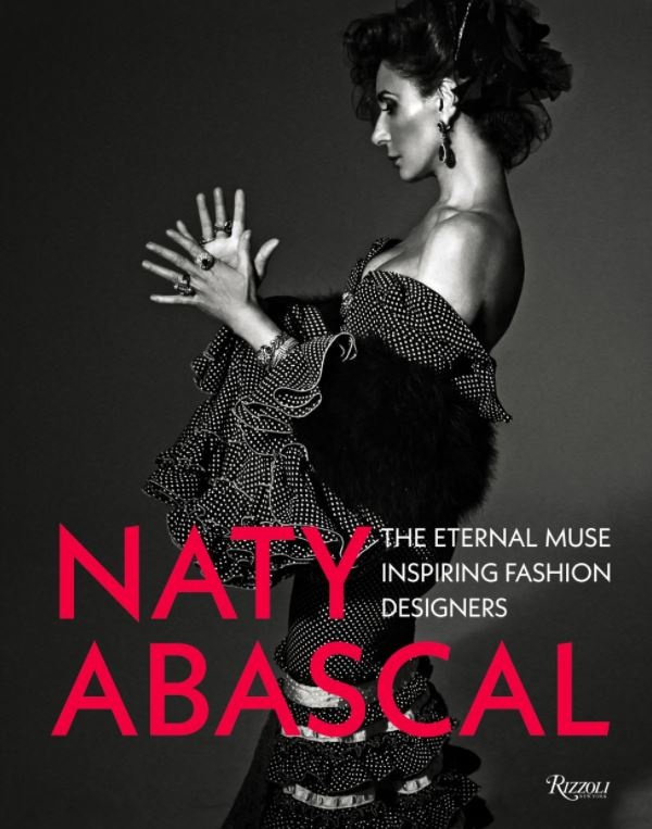 """Naty Abascal, el reconocimiento definitivo de una musa: """"La moda es mi pasión y mi vida"""""""